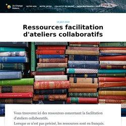 Ressources facilitation d'ateliers collaboratifs
