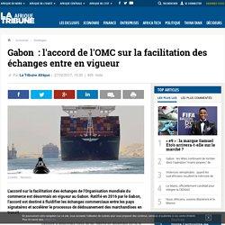 Gabon: l'accord de l'OMC sur la facilitation des échanges entre en vigueur