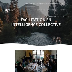 Facilitation en intelligence collective ⋆ Lily Gros