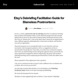 Etsy's Debriefing Facilitation Guide for Blameless Postmortems