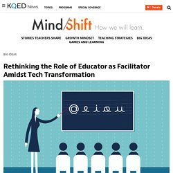 Rethinking the Role of Educator as Facilitator Amidst Tech Transformation
