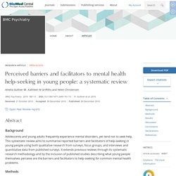Perceived barriers and facilitators to mental health help-seeking in young people: a systematic review