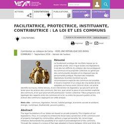 Facilitatrice, protectrice, instituante, contributrice : la loi et les (...)