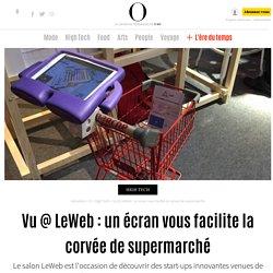 Vu @ LeWeb : un écran vous facilite la corvée de supermarché - 11 décembre 2014