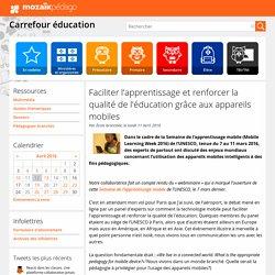 Faciliter l'apprentissage et renforcer la qualité de l'éducation grâce aux appareils mobiles
