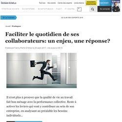 Faciliter le quotidien de ses collaborateurs: un enjeu, une réponse?