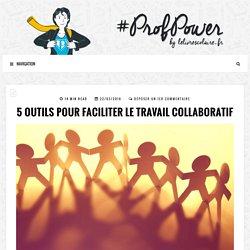 5 outils pour faciliter le travail collaboratif - #PROFPOWER