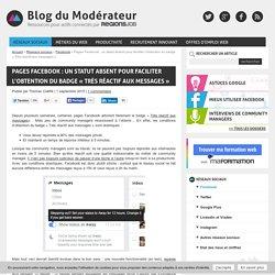 """Pages Facebook : un statut absent pour faciliter l'obtention du badge """"Très réactif aux messages"""""""