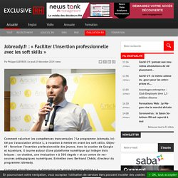 Jobready.fr: «Faciliter l'insertion professionnelle avec les soft...