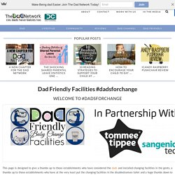 Dad Friendly Facilities #dadsforchange - The Dad Network