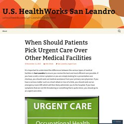 When Should Patients Pick Urgent Care Over Other Medical Facilities