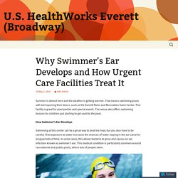 Why Swimmer's Ear Develops and How Urgent Care Facilities Treat It