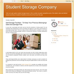 Student Storage Company: Self-Storage Facilities - To Keep Your Precious Belongings Safe And Damage Free