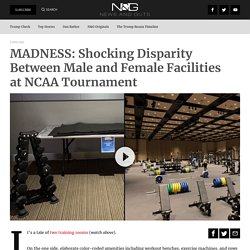 MADNESS: Shocking Disparity Between Male and Female Facilities at NCAA Tournament