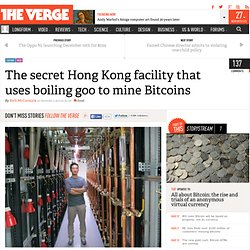 The secret Hong Kong facility that uses boiling goo to mine Bitcoins
