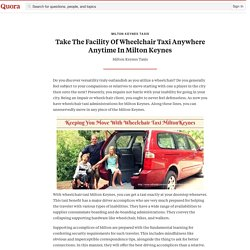 Take The Facility Of Wheelchair Taxi Anywhere Anytime In Milton Keynes