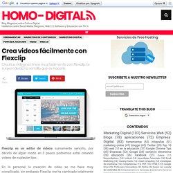 Crea videos fácilmente con Flexclip ~ Homo - Digital