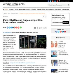 Zara, H&M facing huge competition from online brands