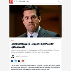 Devin Nunes Could Be Facing an Ethics Probe for Spilling Secrets