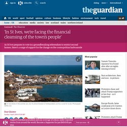 'In St Ives, we're facing the financial cleansing of the town's people'