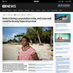 Betio is facing a population crisis, and a sea wall could be its only hope of survival