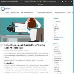 Facing Problems With Wordpress? Have A Look At These Tips!