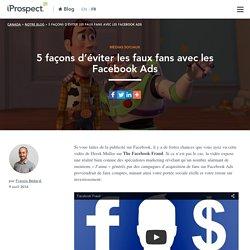 5 façons d'éviter les faux fans avec les Facebook Ads
