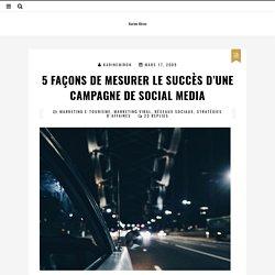 5 façons de mesurer le succès d'une campagne de social media