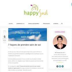 7 façons de prendre soin de soi - Happy Soul