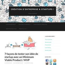 7 façons de tester son idée de startup avec un Minimum Viable Product / MVP