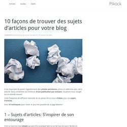 10 façons de trouver des sujets d'articles pour votre blog