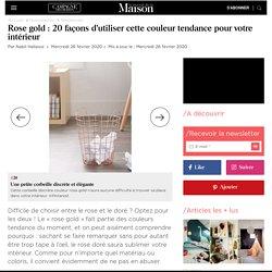 Rose gold : 20 façons de l'utiliser pour votre intérieur