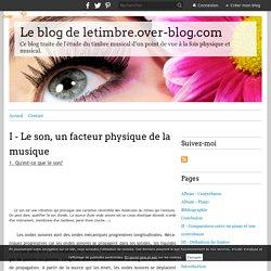 I - Le son, un facteur physique de la musique - Le blog de letimbre.over-blog.com