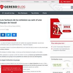 Les facteurs de la cohésion au sein d'une équipe de travail – les experts RH by GERESO