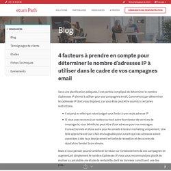 4 facteurs à prendre en compte pour déterminer le nombre d'adresses IP à utiliser dans le cadre de vos campagnes email - Return Path