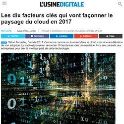 Les dix facteurs clés qui vont façonner le paysage du cloud en 2017