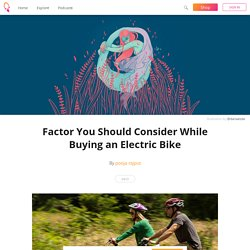 Factor You Should Consider While Buying an Electric Bike - pooja rajput