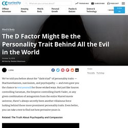 The D Factor Might Be the Personality Trait Behind All the Evil in the World