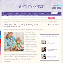 "The ""Yay!"" Factor: Why Praising Your Baby Is Important"
