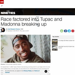 Race factored into Tupac and Madonna breaking up