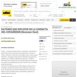 FACTORES QUE INFLUYEN EN LA CONDUCTA DEL CONSUMIDOR (Resumen final) - Articulos