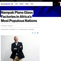 Nampak Plans Glass Factories in Africa's Most Populous Nations