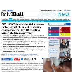 Inside the African essay factories that churn out university coursework for 115,000 cheating British students every year