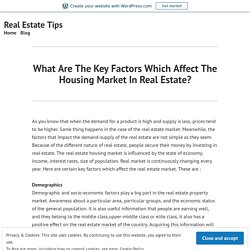 What Are The Key Factors Which Affect The Housing Market In Real Estate? – Real Estate Tips