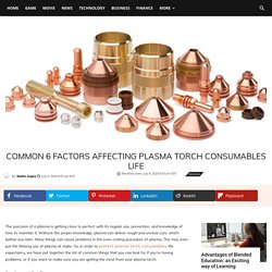 Common 6 Factors Affecting Plasma Torch Consumables Life