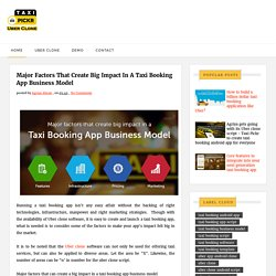 Major factors that create big impact in a taxi booking app business model