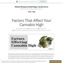 Factors That Affect Your Cannabis High – Medical Marijuana Card