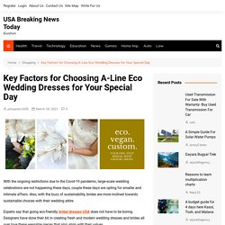 Key Factors for Choosing A-Line Eco Wedding Dresses for Your Special Day