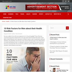 10 Risk Factors for Men about their Health Condition - Just Find Solution