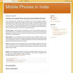Mobile Phones in India: Factors to Consider When Buying Android Mobile Phones